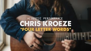Four Letter Words (Acoustic) - Chris Kroeze