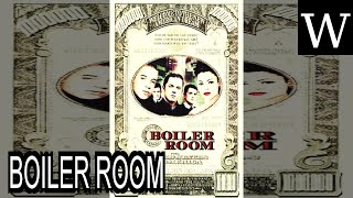 BOILER ROOM (film) - WikiVidi Documentary