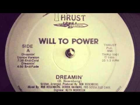 Will to Power - Dreamin' - Original Thrust Records Mix