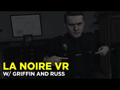 Gumshoes Griffin and Deputy Russ in L.A. Noire: The VR Case Files EPISODE THREE