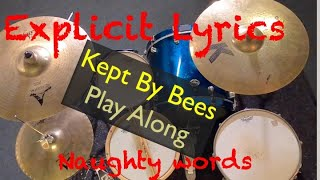 Kept by Bees drum play along