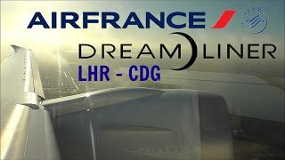 Air France Boeing 787-9 Dreamliner   London Heathrow to Paris CDG *Full Flight*