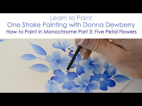 One Stroke Painting with Donna Dewberry – How to Paint in Monochrome, Pt. 3: Five Petal Flower