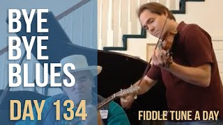 Bye Bye Blues - Fiddle Tune a Day - Day 134