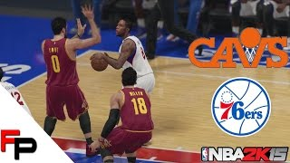 NBA 2K15 Gameplay - Cleveland Cavaliers at Philadelphia 76ers