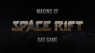 SPACE RIFT Making Of 03 Das Game