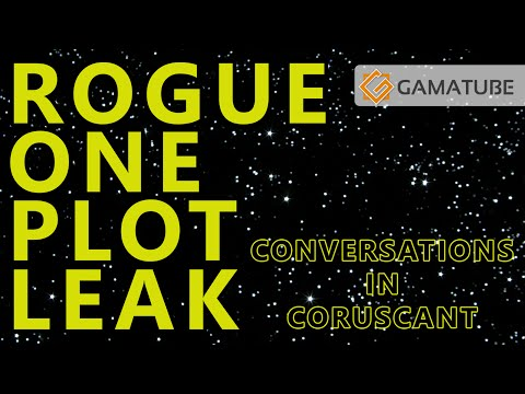 Conversations In Coruscant: Rogue One Plot Leak