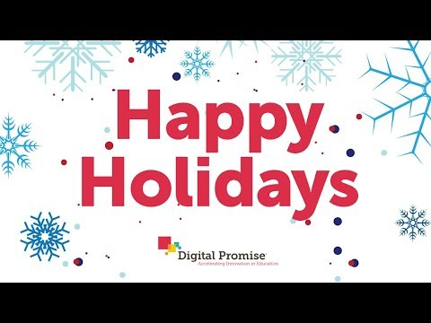 Happy Holidays From Digital Promise!