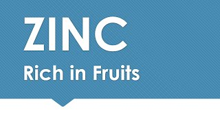 ZINC Rich In Fruits - NATURAL MINERALS IN FOODS - BENEFITS OF WELLNESS