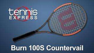 Wilson Burn 100S Countervail Tennis Racquet Review | Tennis Express