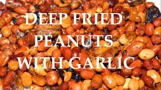 Deep Fried Peanuts With Garlic