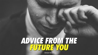 Advice From The Future YOU - Motivational Video