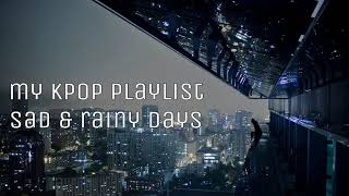 my kpop playlist: sad or rainy days