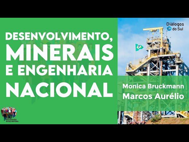Desenvolvimento, minerais estratégicos e engenharia nacional