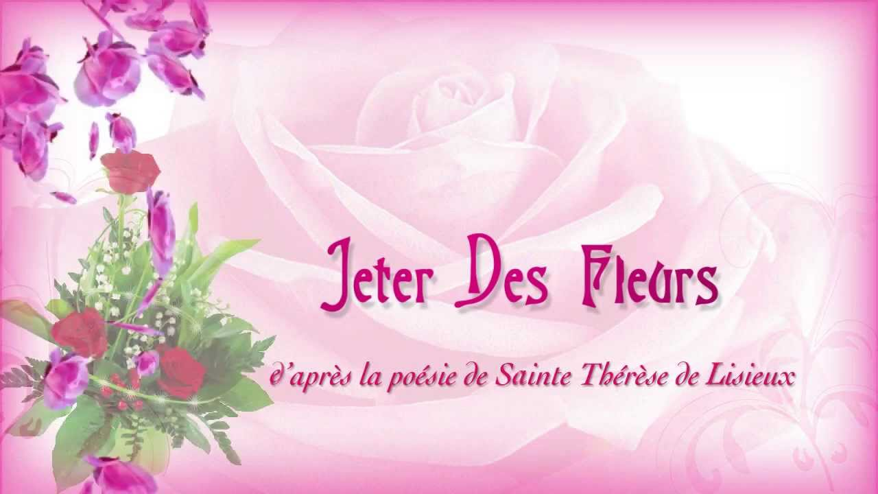 sainte therese sa poesie jeter les fleurs youtube. Black Bedroom Furniture Sets. Home Design Ideas