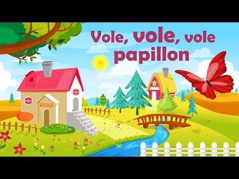 Vole, vole, vole papillon - French nursery rhyme for kids and babies (with lyrics)