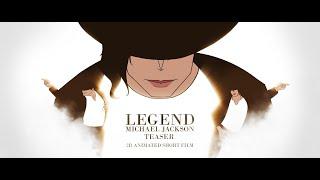 Legend : Michael Jackson - Teaser / 2D animated short film