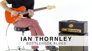 Ian Thornley plays the Badger 18 - BOTTLENECK BLUES
