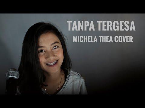 TANPA TERGESA (JUICY LUICY) - MICHELA THEA ( LIVE COVER )
