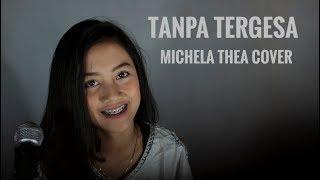 Download Mp3 Tanpa Tergesa  Juicy Luicy  - Michela Thea   Live Cover