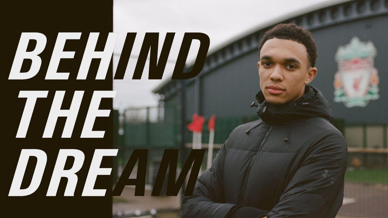 Behind the Dream w/ Trent Alexander-Arnold (EXCLUSIVE Documentary)