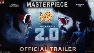 MasterPiece v/s Robo 2.0   Official Trailer   Yash v/s RajaniKanth Compitation Is Very High Video