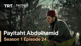 Payitaht Abdulhamid - Season 1 Episode 24 (English Subtitles)