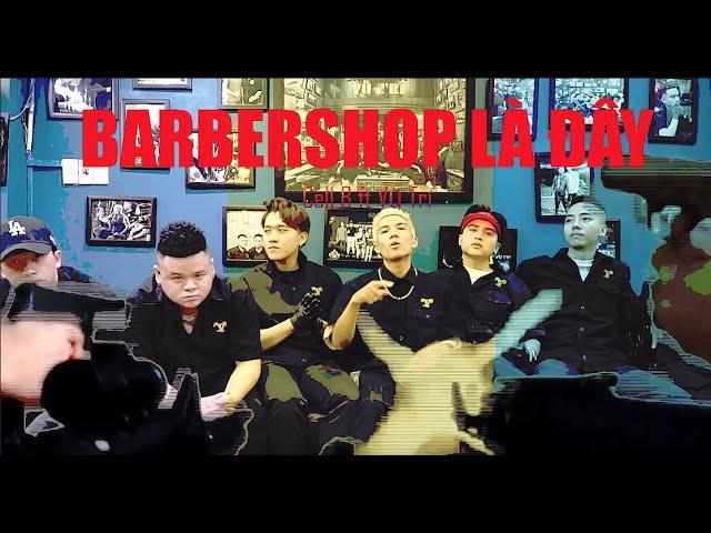 [OFFICIAL] BARBERSHOP LÀ ĐÂY - Cell B | Rap MV | Barbershop Vũ Trí