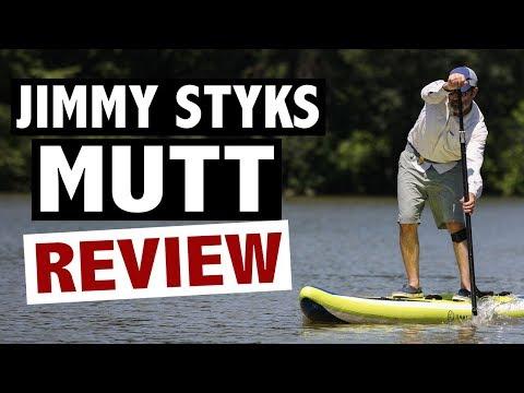 Jimmy Styks Mutt Review (2018 All-Around iSUP)