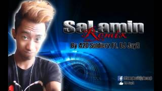 Salamin Remix By 420 SoLdierz Ft. DJ JayR