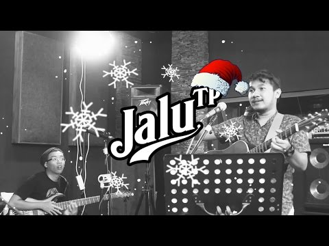 JALU TP - HAVE YOURSELF A MERRY LITTLE CHRISTMAS (Cover)