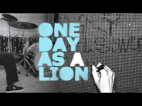 One Day As A Lion -