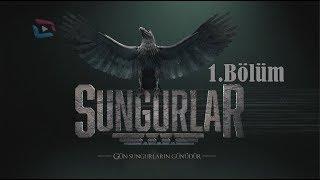 SUNGURLAR - Bölüm 1