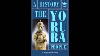 A History of the Yoruba People Beginnings Pt 1