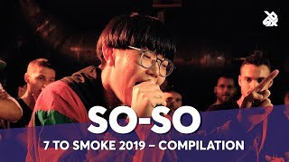 SO-SO | GBB 7 TO SMOKE 2019 Compilation