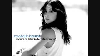 michelle branch sooner or later alternate version