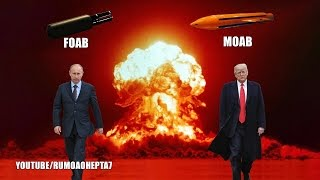 Father of All Bombs (FOAB) Vs.  Mother of All Bombs (MOAB) - FOAB Vs. MOAB