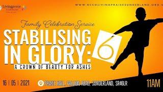 Family Celebration Service || Stabilising in Glory 6