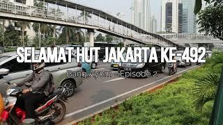 Selamat Ulang Tahun Kota Jakarta, Kota Kita Semua