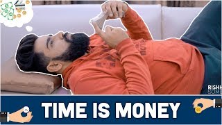 TIME IS MONEY | RishhSome