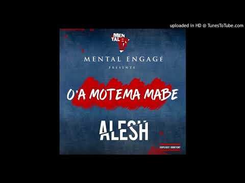 Alesh - O'A MOTEMA MABE  [Official Audio]