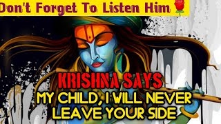 Lord Krishna✨ will neטer leave your side 🙌Don't Forget to listen kind words ❤️