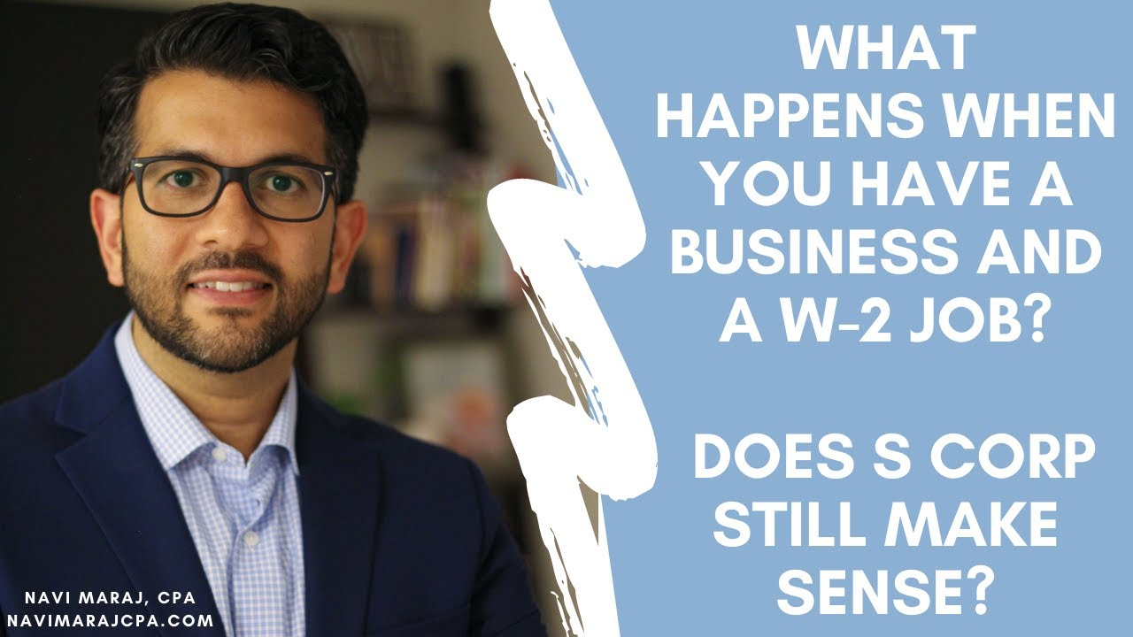 Download Small Business and W-2 Job   Does LLC or S Corporation still make sense?