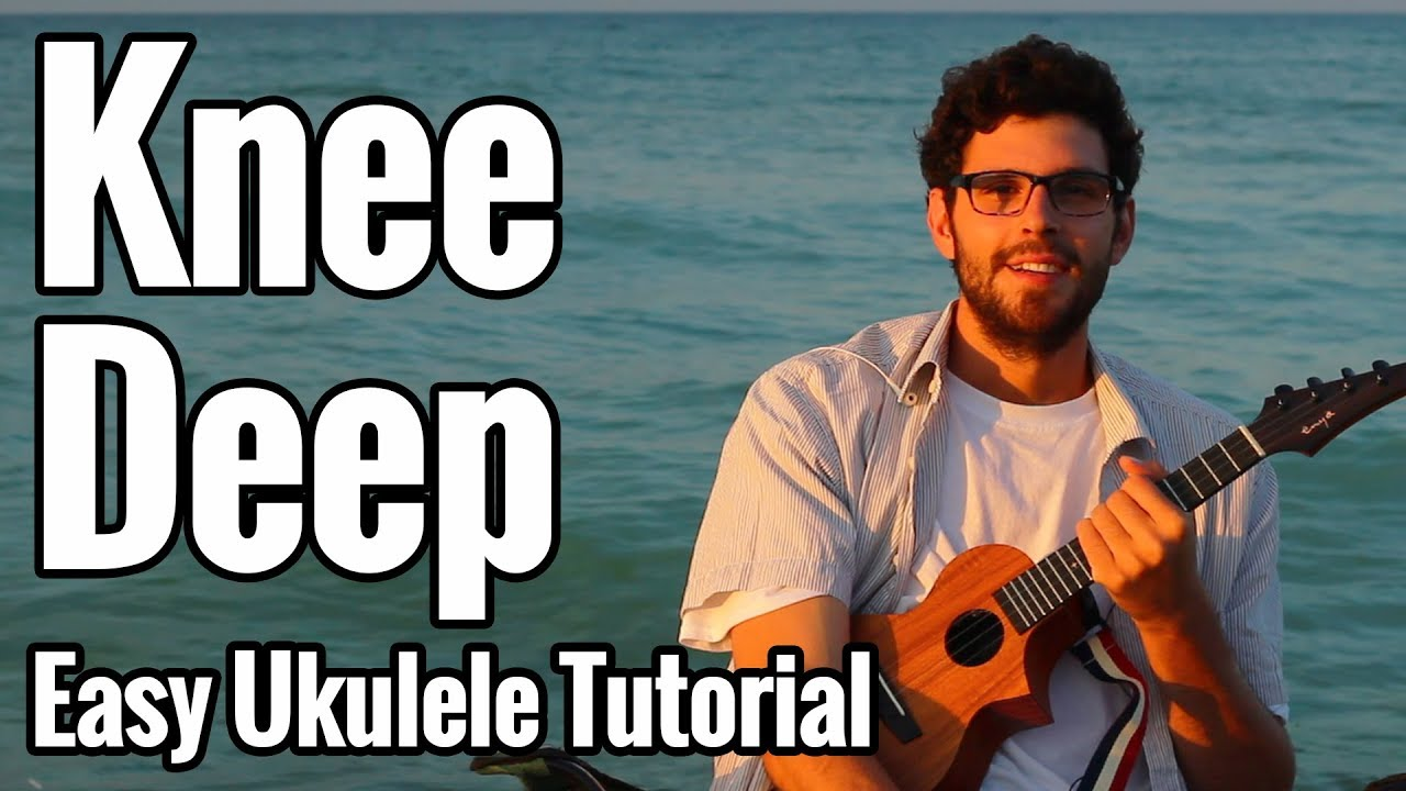 Zac Brown Band Knee Deep Ukulele Tutorial With Easy Chords Youtube