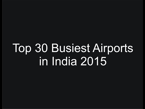Top 30 Busiest Airports in India