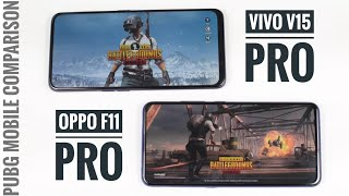 Which can play PUBG Better? Vivo V15 Pro OR Oppo F11 Pro?