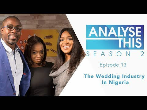 Analyse This S2E13 : The Wedding Industry In Nigeria