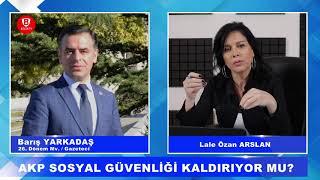 Barış Yarkadaş'tan şok iddia. AKP Sosyal Güvenlik sistemini kaldırıyor mu? EYT ön adım mı?