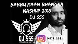 Babbu Maan Bhangra Mashup 2018 || DJ SSS