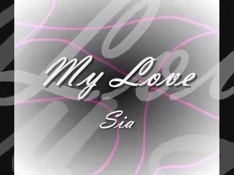 Sia - My Love Lyrics